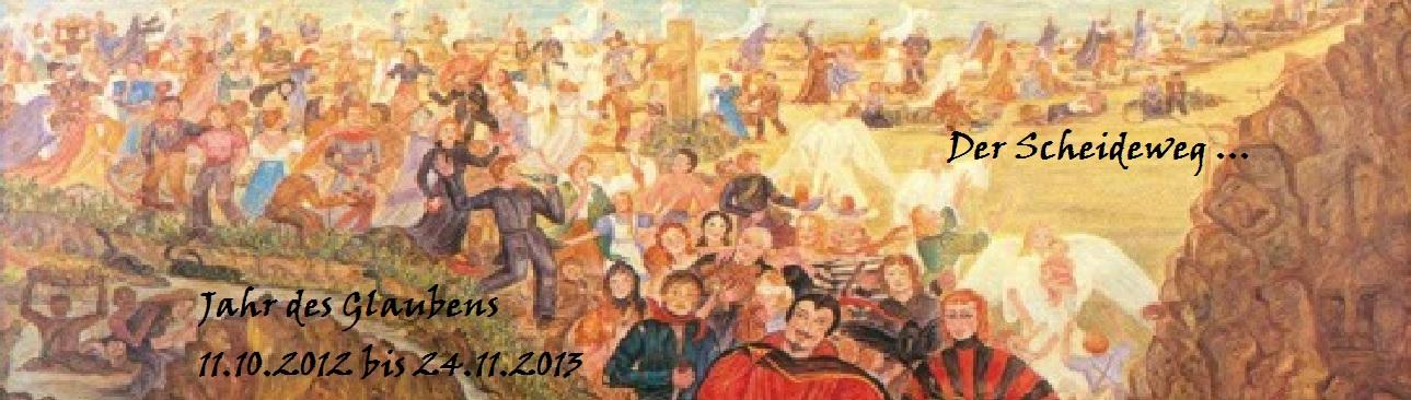 Jahr des Glaubens - Scheideweg - GottesordnungII